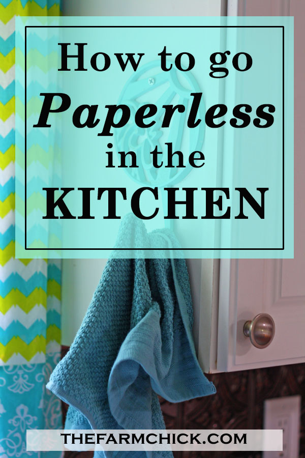 Learn how to go paperless in the kitchen! Save money and be green! #homemaking #paperlesskitchen #homestead #homesteading #kitchentip